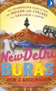 9789175032757_200x_new-delhi-boras-den-osannolika-berattelsen-om-indiern-som-cyklade-till-sverige-for-karlekens-skull_pocket